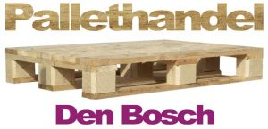 Pallethandel Den Bosch
